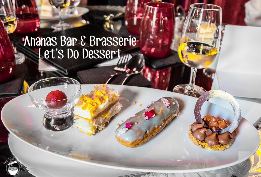 Ananas Bar & Brasserie Let's Do Dessert